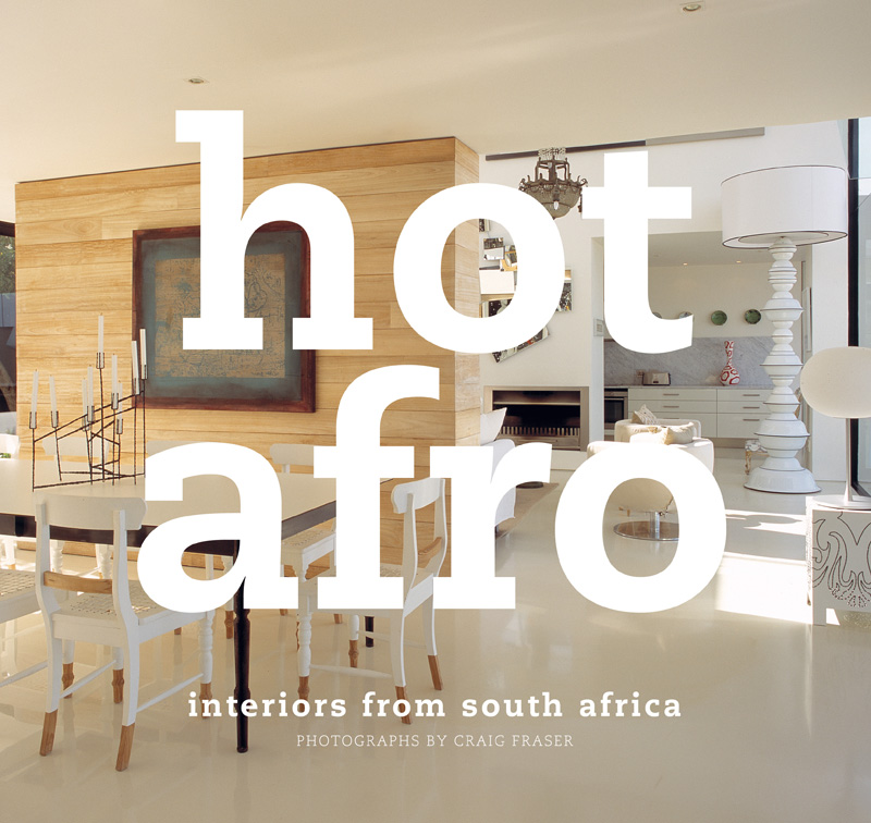 Hot Afro: Interiors from South Africa