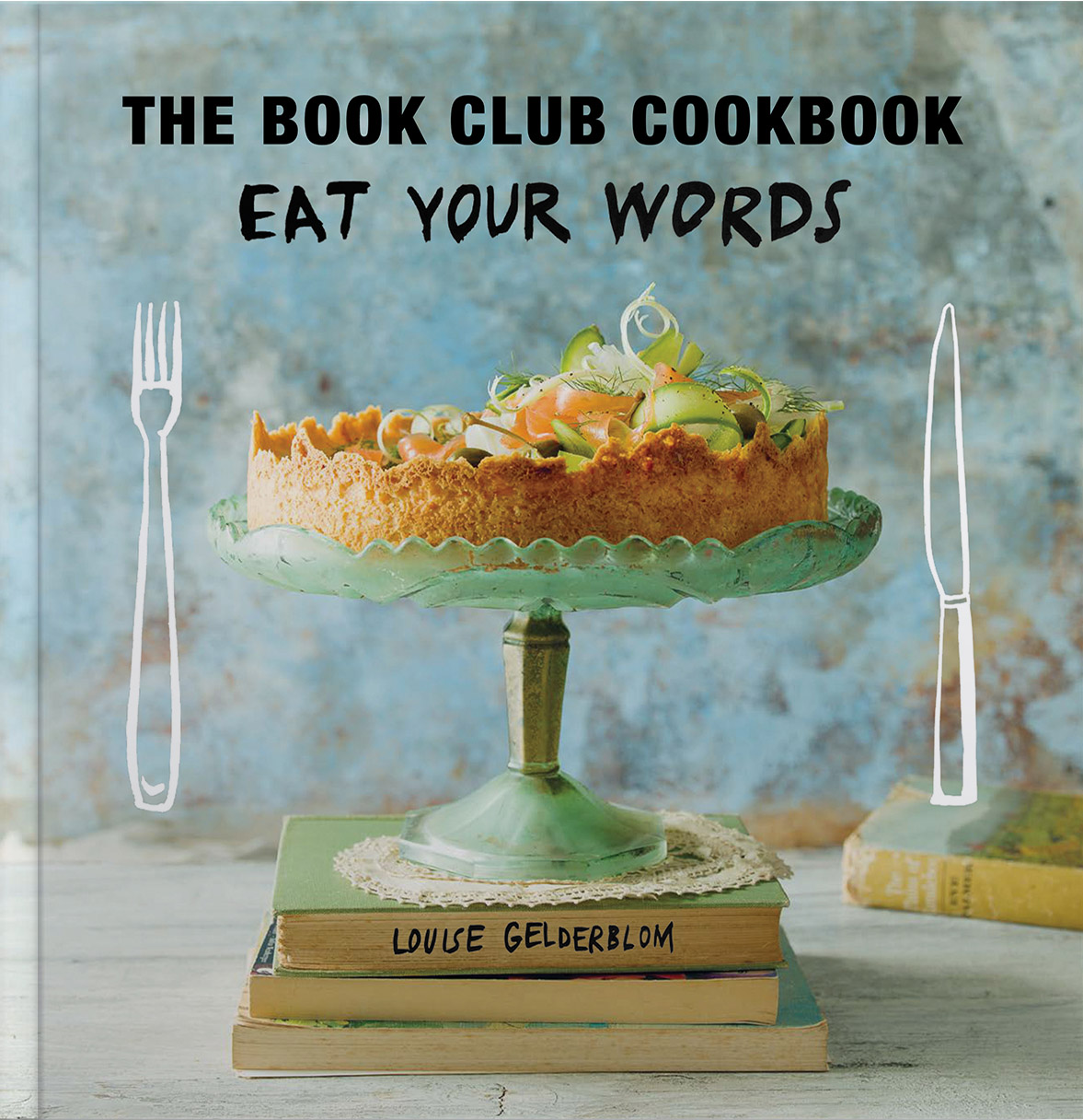 The Book Club Cookbook: Eat Your Words