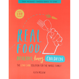 Real Food, Healthy, Happy Children